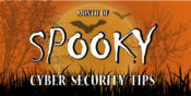 October: The Month of Spooks & Cyber Security Awareness